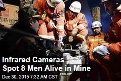 Infrared Cameras Spot 8 Men Alive in Mine