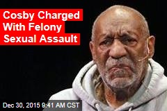 Cosby Charged With Felony Sexual Assault