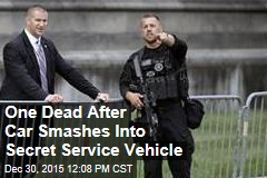 One Dead After Car Smashes Into Secret Service Vehicle