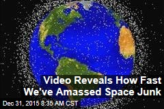 Video Reveals How Fast We've Amassed Space Junk