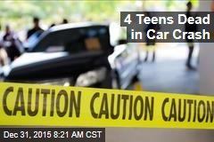 4 Teens Dead in Car Crash