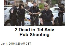 2 Dead in Tel Aviv Pub Shooting