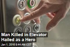 Man Killed in Elevator Hailed as a Hero