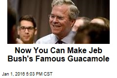 Now You Can Make Jeb Bush's Famous Guacamole