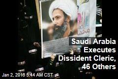 Saudi Arabia Executes 47
