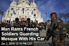 Man Rams French Soldiers Guarding Mosque With His Car