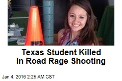 Texas Student Killed in Road Rage Shooting