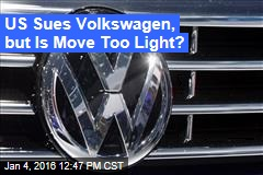 US Sues Volkswagen, but Is Move Too Light?