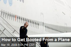 How to Get Booted From a Plane