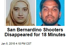 San Bernardino Shooters Disappeared for 18 Minutes