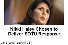 Nikki Haley Chosen to Deliver SOTU Response