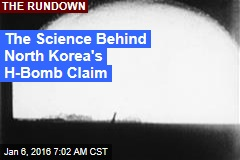 The Science Behind North Korea's H-Bomb Claim