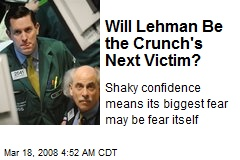 Will Lehman Be the Crunch's Next Victim?