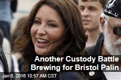 Another Custody Battle Brewing for Bristol Palin
