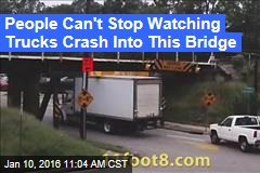 People Can't Stop Watching Trucks Crash Into This Bridge