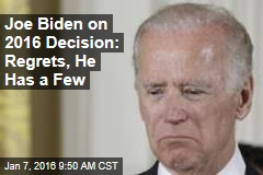 Joe Biden on 2016 Decision: Regrets, He Has a Few