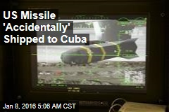 US Missile 'Accidentally' Shipped to Cuba