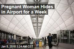 Pregnant Woman Hides in Airport for a Week