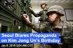 Seoul Blares Propaganda on Kim Jong Un's Birthday