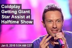 Coldplay Getting Giant Star Assist at Halftime Show