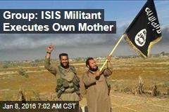 Group: ISIS Militant Executes Own Mother