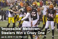 'Impossible' Meltdown: Steelers Win a Crazy One