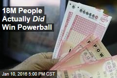 18M People Actually Did Win Powerball