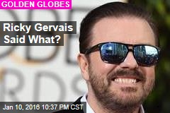 Ricky Gervais Said What?
