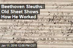 Beethoven Sleuths: Old Sheet Shows How He Worked