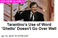 Tarantino's Use of Word 'Ghetto' Doesn't Go Over Well