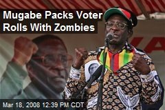 Mugabe Packs Voter Rolls With Zombies