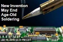 New Invention May End Age-Old Soldering