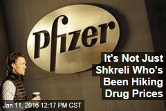 It's Not Just Shkreli Who's Been Hiking Drug Prices