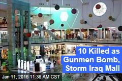10 Killed as Gunmen Bomb, Storm Iraq Mall