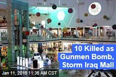 10 Killed as Gunmen Bomb, Storm Iraq Mall