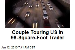 Couple Touring US in 98-Square-Foot Trailer