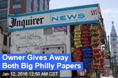 Owner Gives Away Both Big Philly Papers