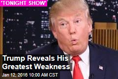 Trump Reveals His Greatest Weakness