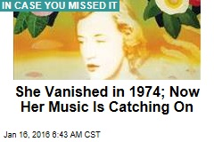 She Vanished in 1974; Now Her Music Is Catching On