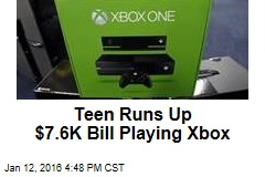 Dad Shocked When Teen Spends $7,600 Playing Xbox