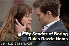 Fifty Shades of Boring Rules Razzie Noms