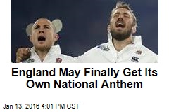 England May Finally Get Its Own National Anthem