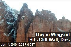 Guy in Wingsuit Hits Cliff Wall, Dies