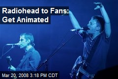 Radiohead to Fans: Get Animated