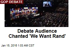 Debate Audience Chanted 'We Want Rand'