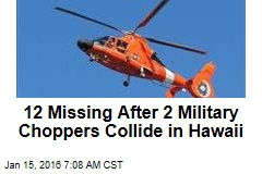 12 Missing After 2 Military Choppers Collide in Hawaii