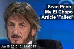 Sean Penn: My El Chapo Article 'Failed'