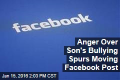Anger Over Son's Bullying Spurs Moving Facebook Post