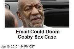 Email Could Doom Cosby Sex Case