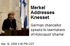 Merkel Addresses Knesset
